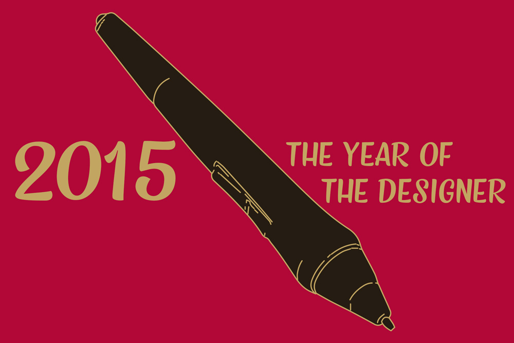 2015, The Year of the Designer